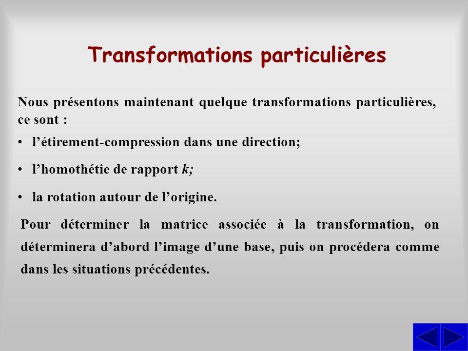 Transformations particulières