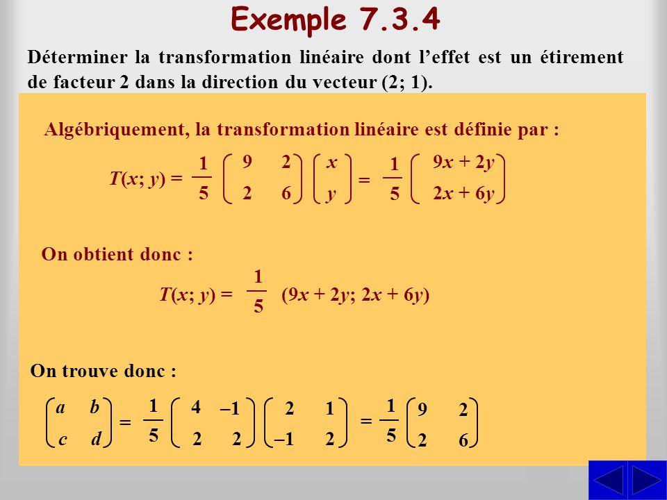 T(2; 1) = (4; 2) et T(–1; 2) = (–1; 2)