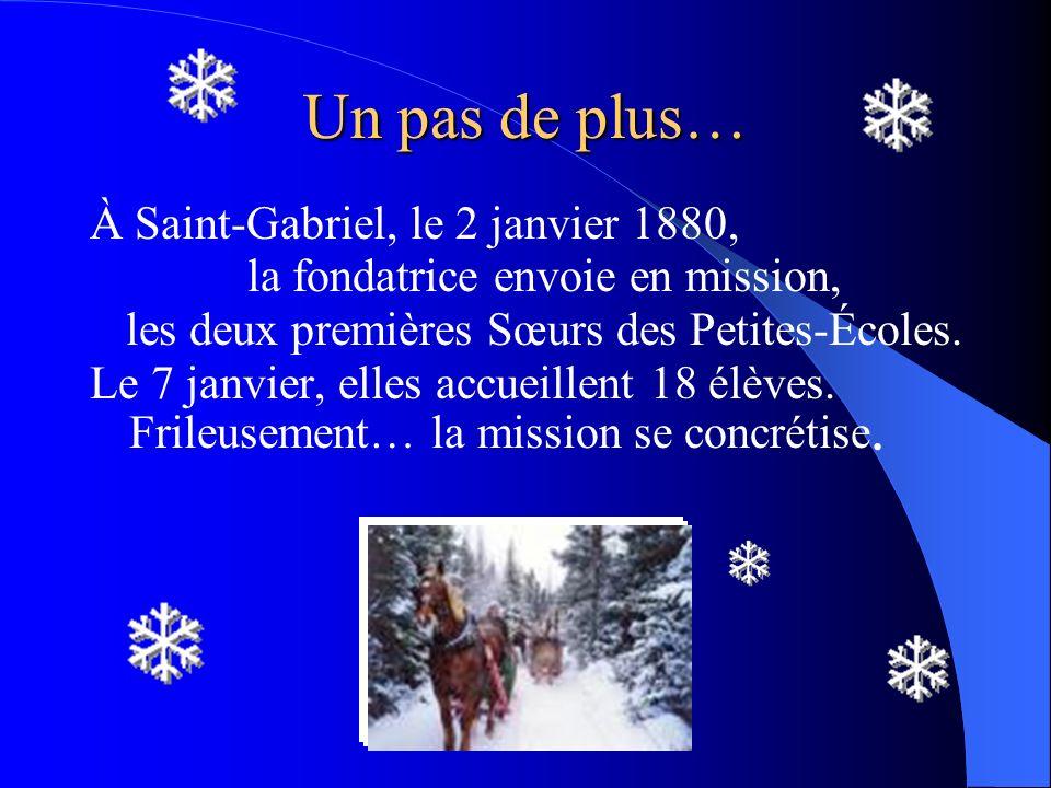 Un pas de plus… À Saint-Gabriel, le 2 janvier 1880,