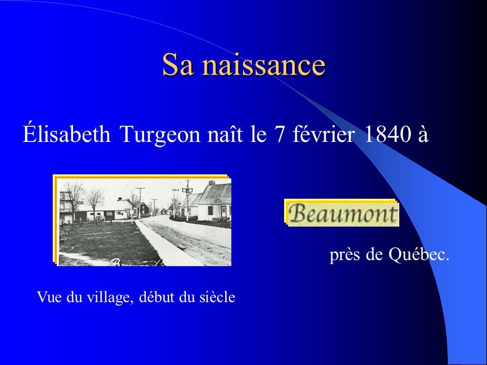 Sa naissance Élisabeth Turgeon naît le 7 février 1840 à