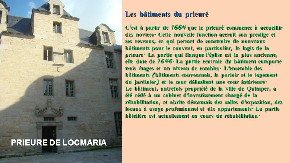 PRIEURE DE LOCMARIA Les bâtiments du prieuré