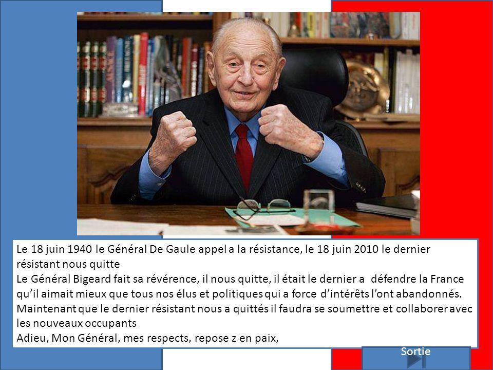 Le 18 juin 1940 le Général De Gaule appel a la résistance, le 18 juin 2010 le dernier résistant nous quitte
