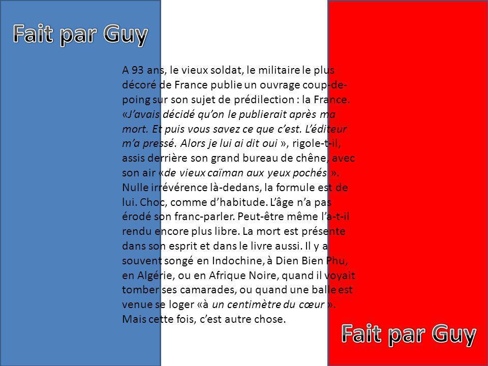 A 93 ans, le vieux soldat, le militaire le plus décoré de France publie un ouvrage coup-de-poing sur son sujet de prédilection : la France.
