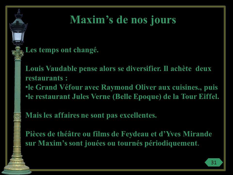 Maxim's de nos jours Les temps ont changé.