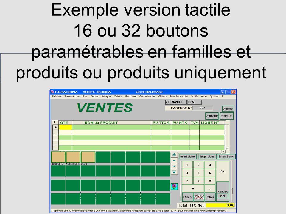 Exemple version tactile 16 ou 32 boutons paramétrables en familles et produits ou produits uniquement