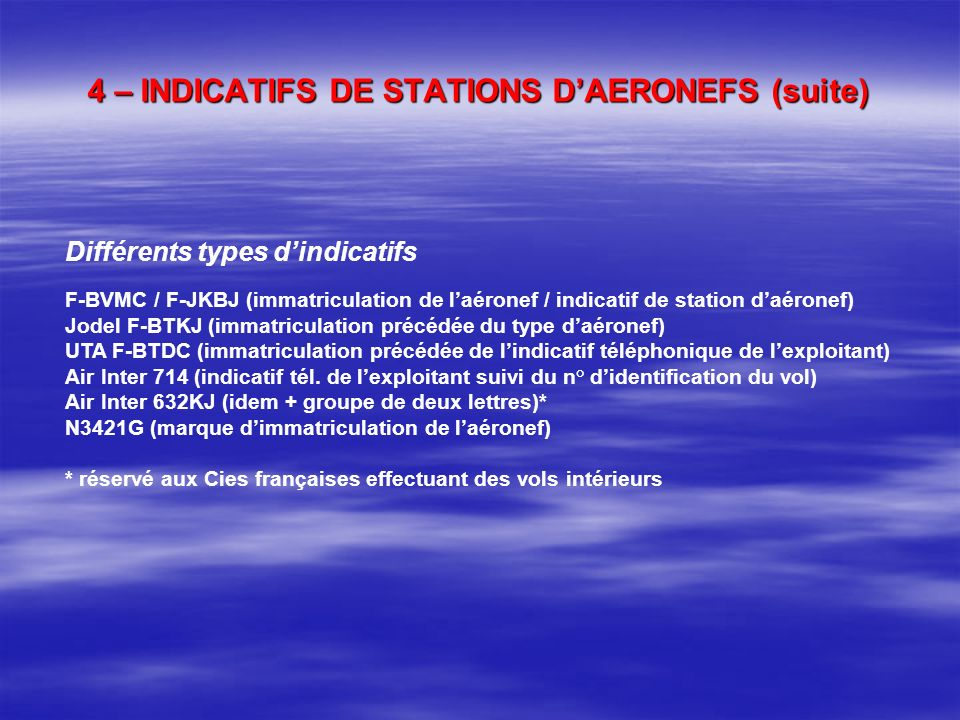 4 – INDICATIFS DE STATIONS D'AERONEFS (suite)