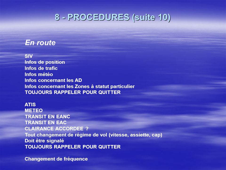 8 - PROCEDURES (suite 10) En route SIV Infos de position