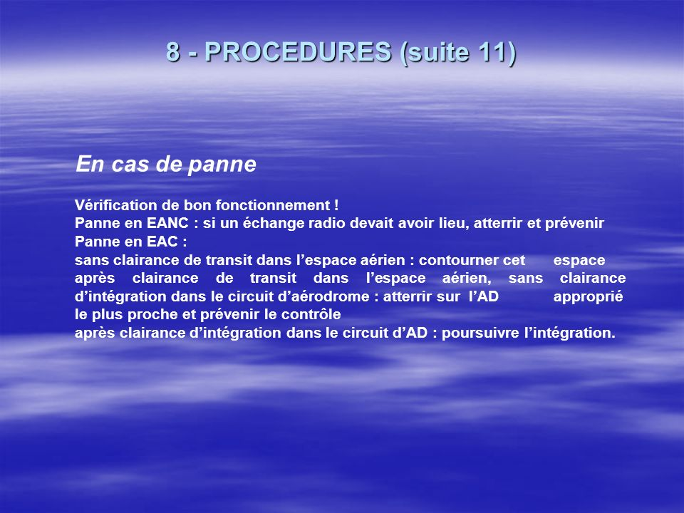 8 - PROCEDURES (suite 11) En cas de panne
