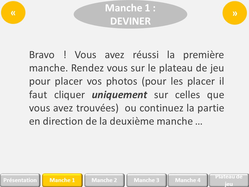 « Manche 1 : DEVINER. »