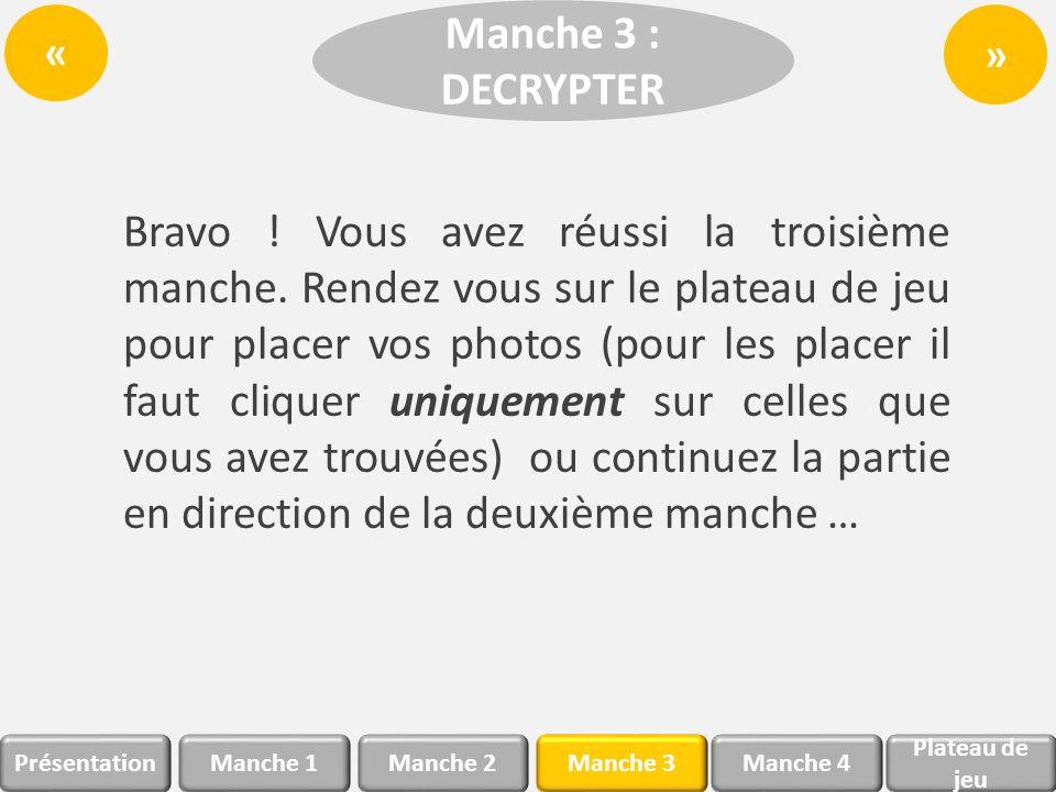 « Manche 3 : DECRYPTER. »