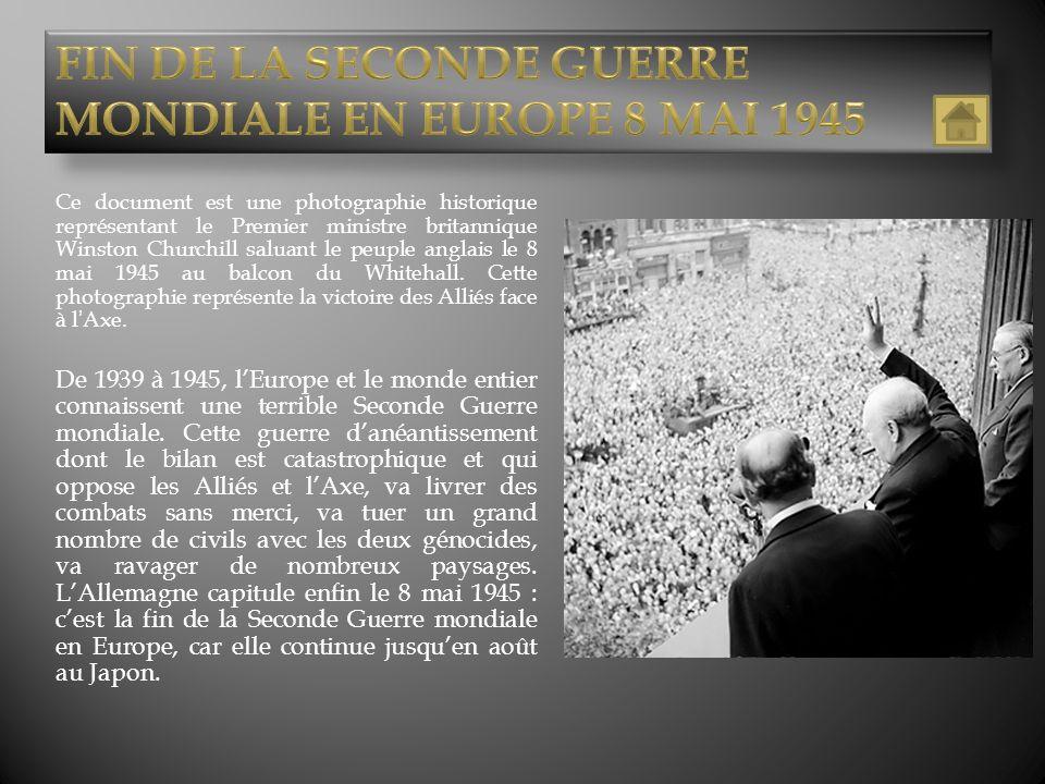 FIN DE LA SECONDE GUERRE MONDIALE EN EUROPE 8 MAI 1945