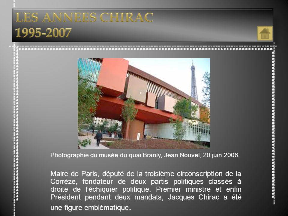 LES ANNEES CHIRAC 1995-2007. Photographie du musée du quai Branly, Jean Nouvel, 20 juin 2006.