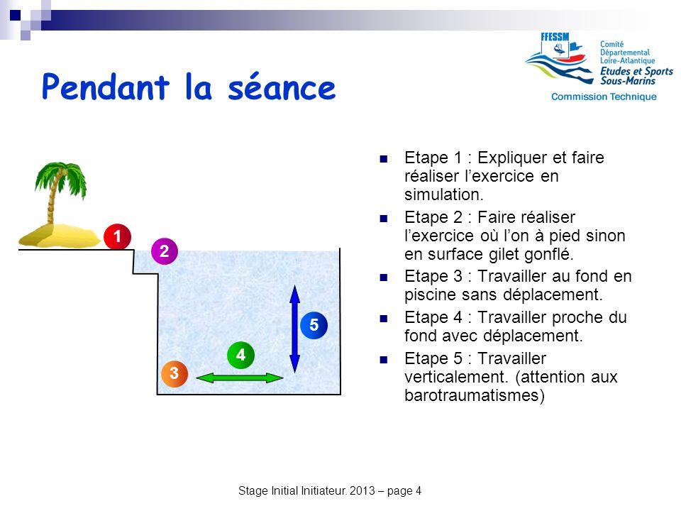 Pendant la séance Etape 1 : Expliquer et faire réaliser l'exercice en simulation.