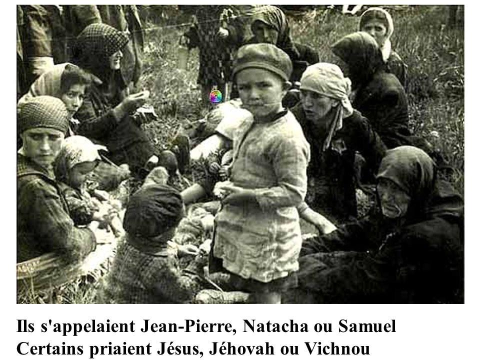 Ils s appelaient Jean-Pierre, Natacha ou Samuel Certains priaient Jésus, Jéhovah ou Vichnou