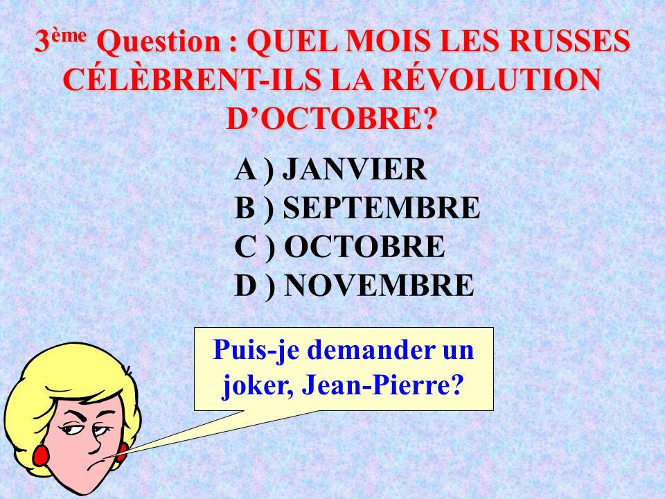 3ème Question : QUEL MOIS LES RUSSES CÉLÈBRENT-ILS LA RÉVOLUTION