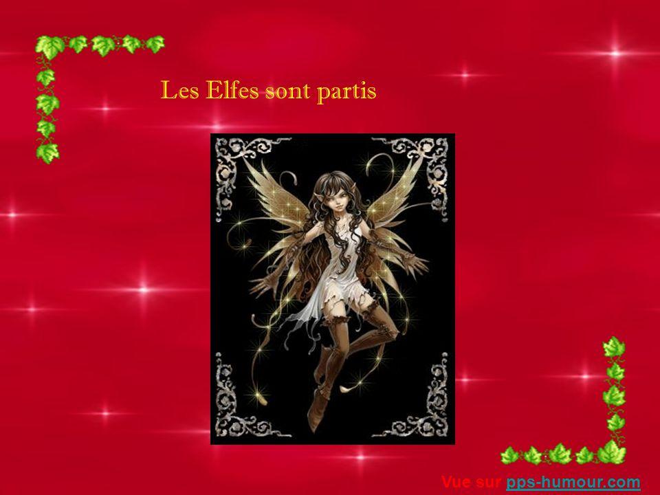 Les Elfes sont partis Vue sur pps-humour.com