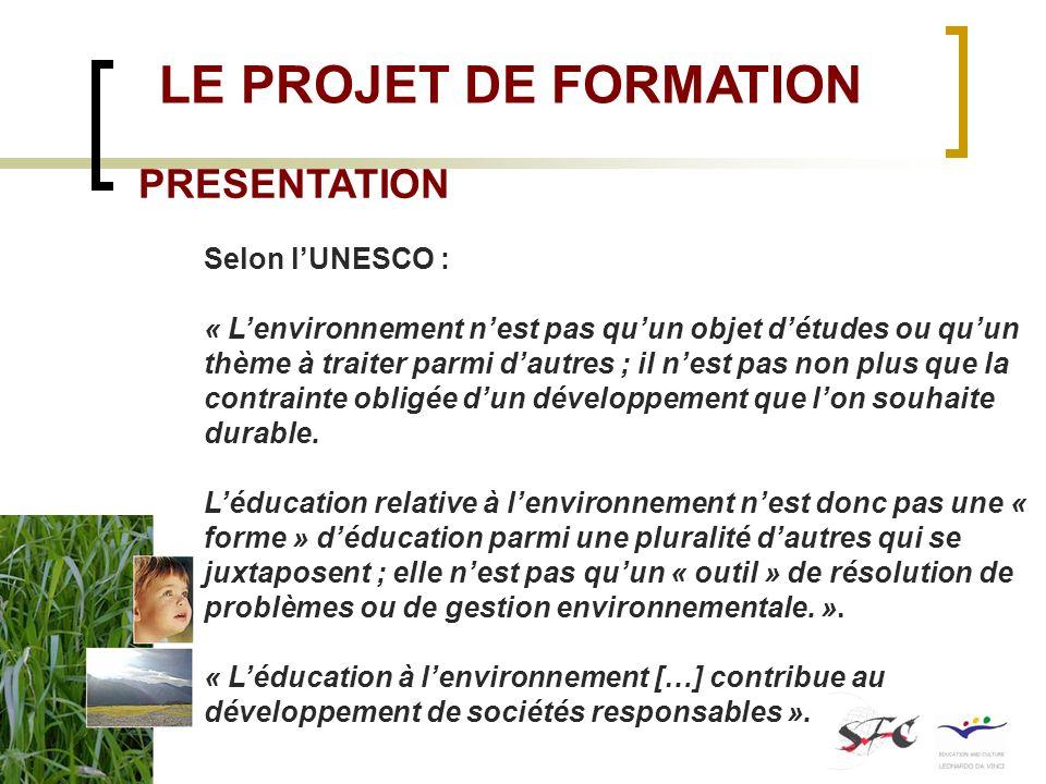 LE PROJET DE FORMATION PRESENTATION Selon l'UNESCO :