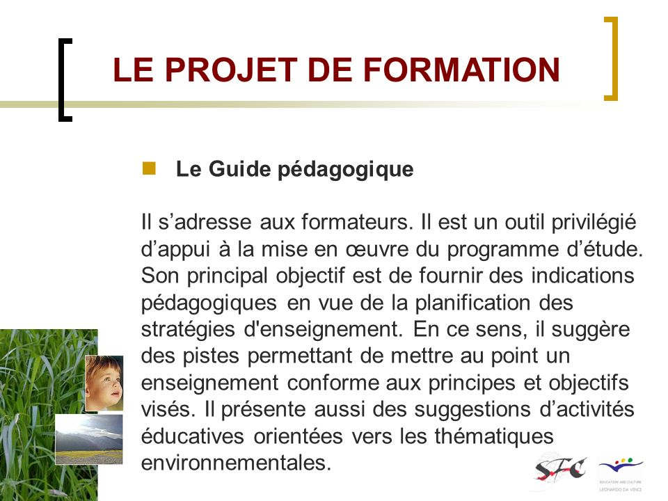 LE PROJET DE FORMATION Le Guide pédagogique