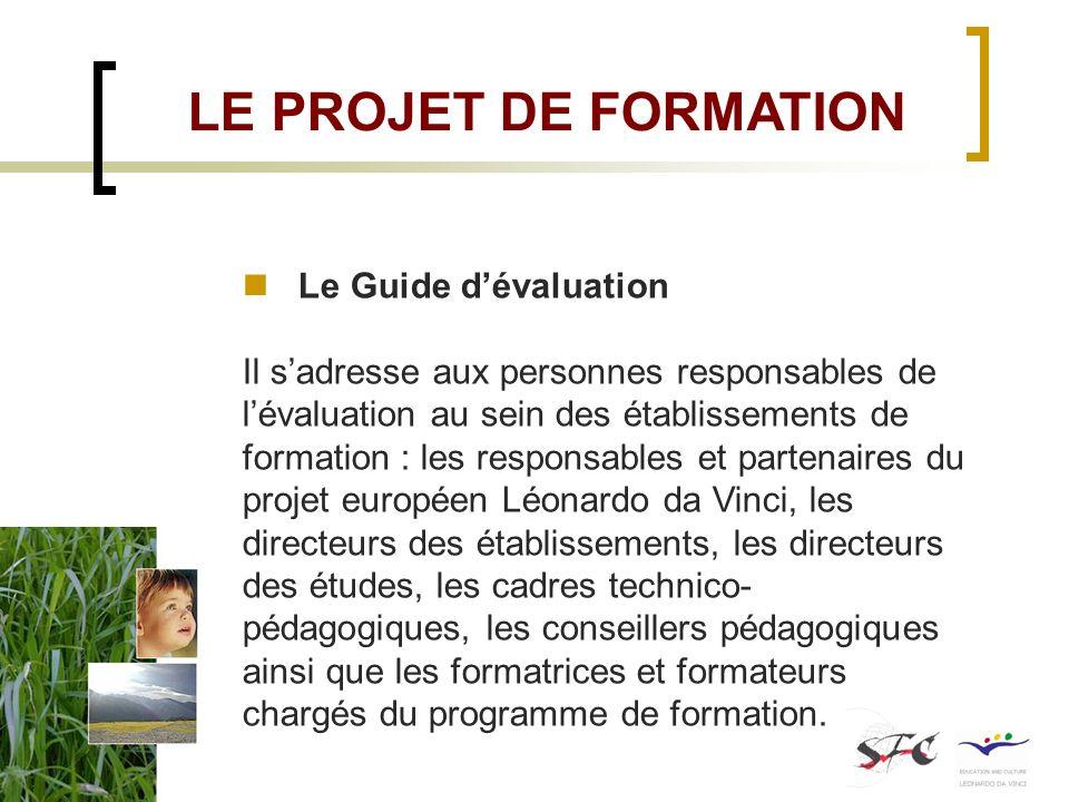 LE PROJET DE FORMATION Le Guide d'évaluation