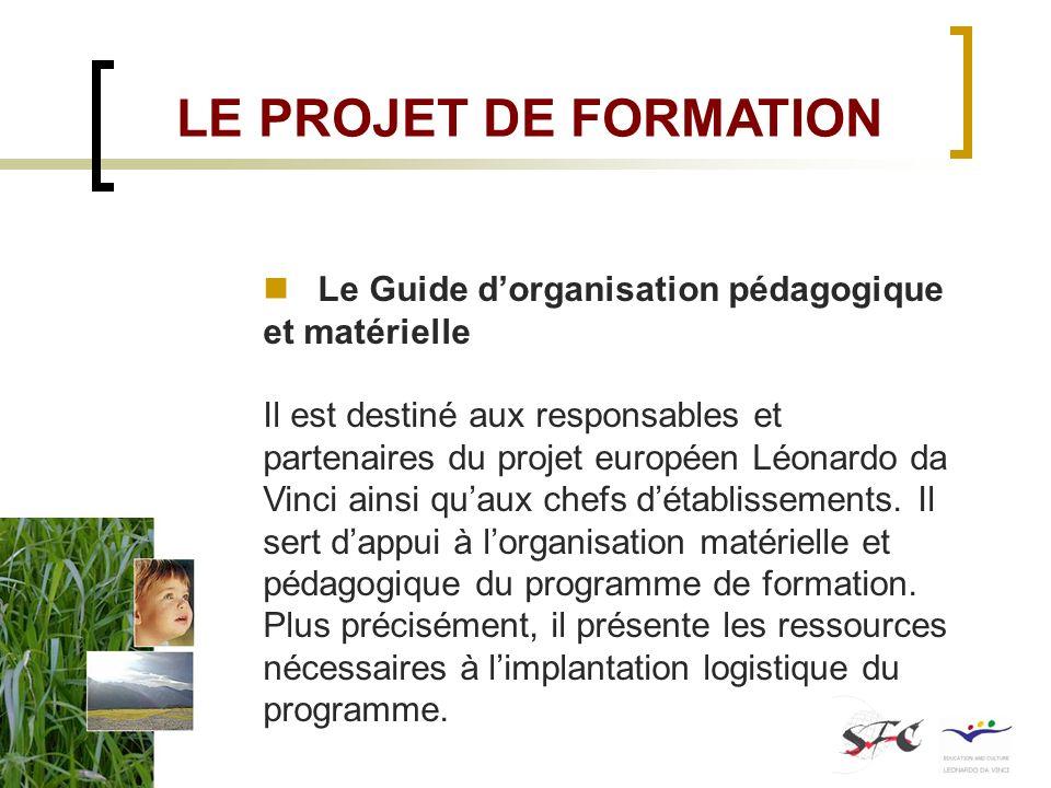 LE PROJET DE FORMATION Le Guide d'organisation pédagogique et matérielle.