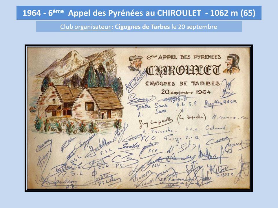 1964 - 6ème Appel des Pyrénées au CHIROULET - 1062 m (65)