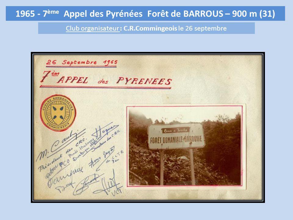1965 - 7ème Appel des Pyrénées Forêt de BARROUS – 900 m (31)