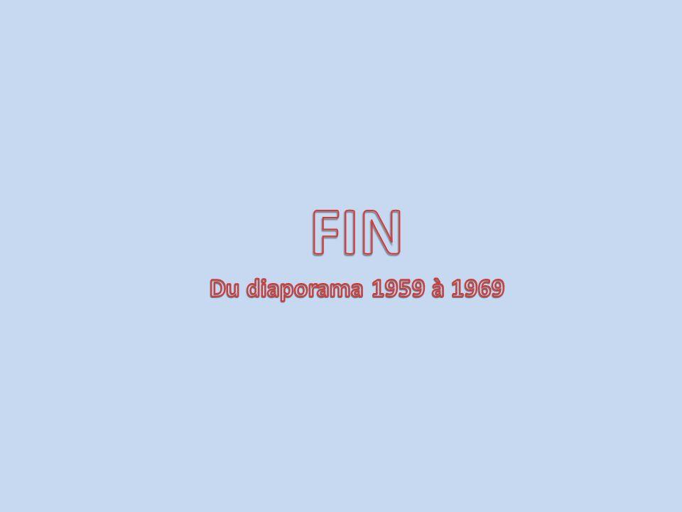 FIN Du diaporama 1959 à 1969