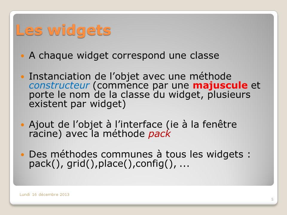 Les widgets A chaque widget correspond une classe