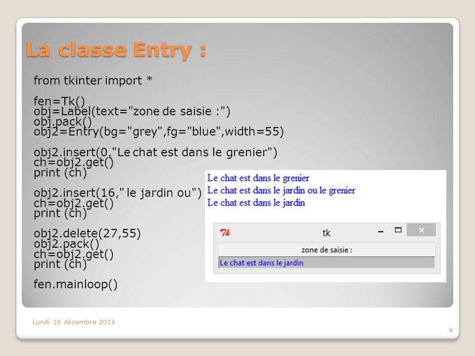 La classe Entry : from tkinter import * fen=Tk()