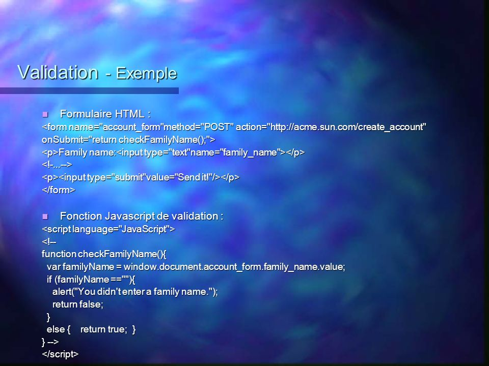 Validation - Exemple Formulaire HTML :
