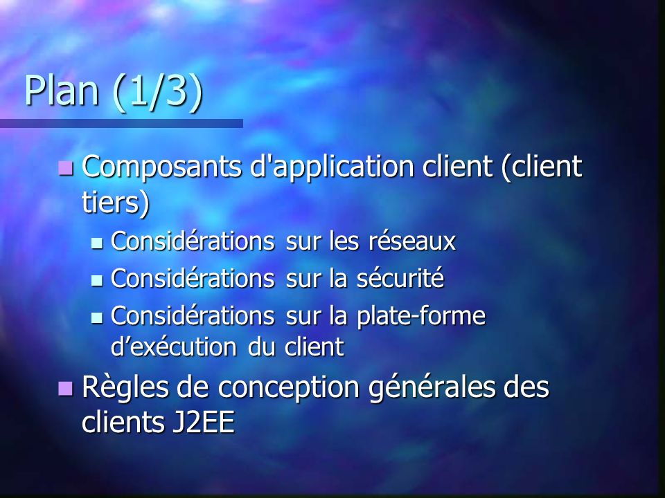 Plan (1/3) Composants d application client (client tiers)