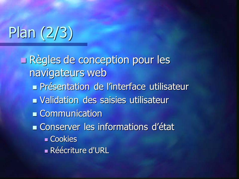 Plan (2/3) Règles de conception pour les navigateurs web