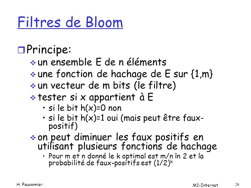 Filtres de Bloom Principe: un ensemble E de n éléments