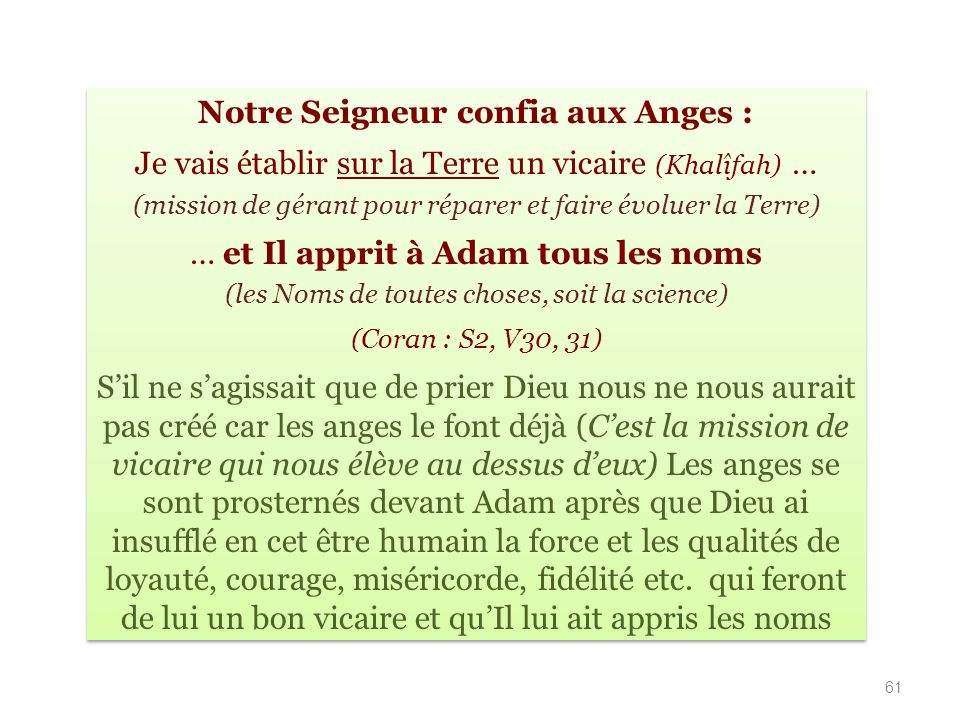 Notre Seigneur confia aux Anges :