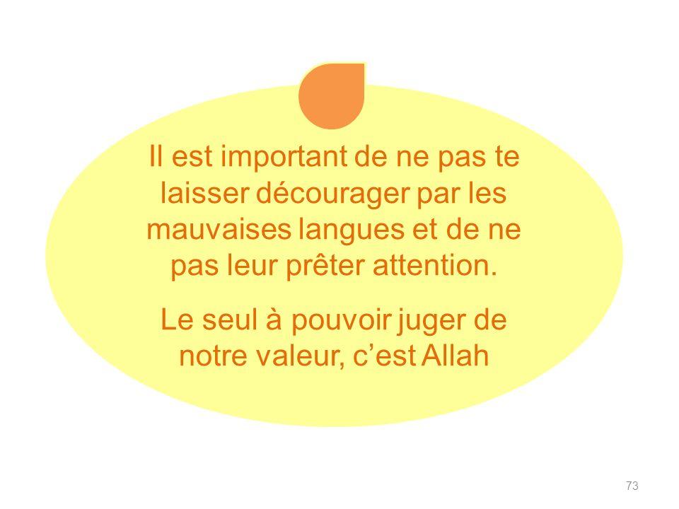 Le seul à pouvoir juger de notre valeur, c'est Allah