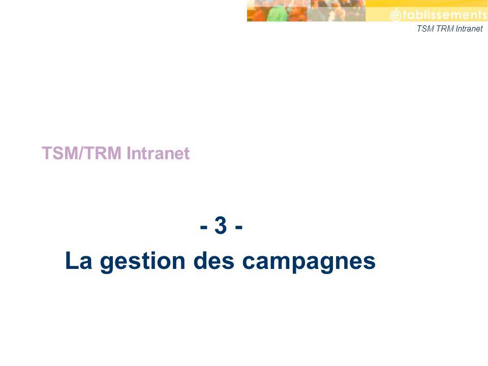 - 3 - La gestion des campagnes
