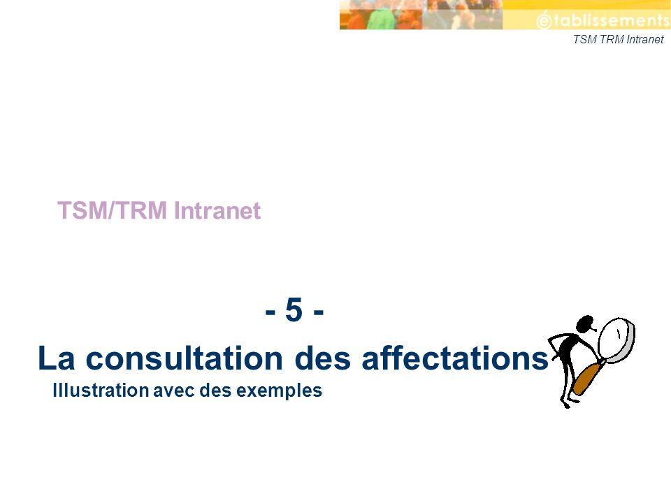- 5 - La consultation des affectations