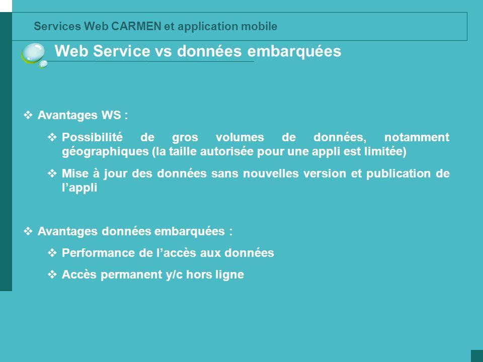 Web Service vs données embarquées