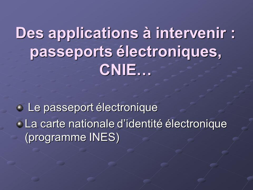 Des applications à intervenir : passeports électroniques, CNIE…