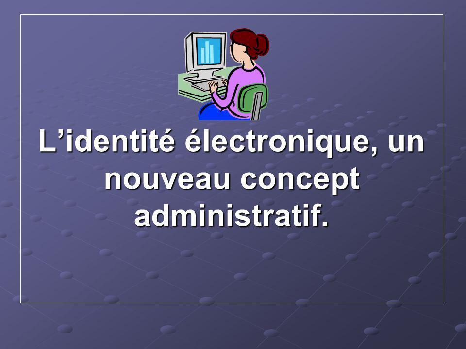 L'identité électronique, un nouveau concept administratif.