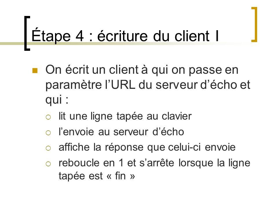 Étape 4 : écriture du client I