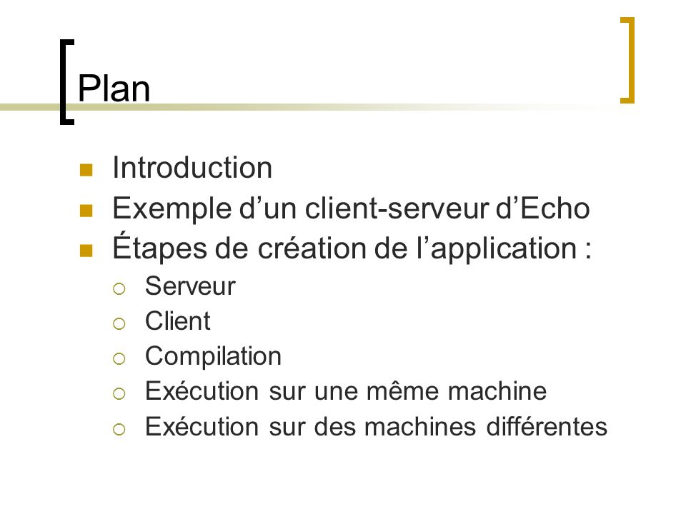 Plan Introduction Exemple d'un client-serveur d'Echo