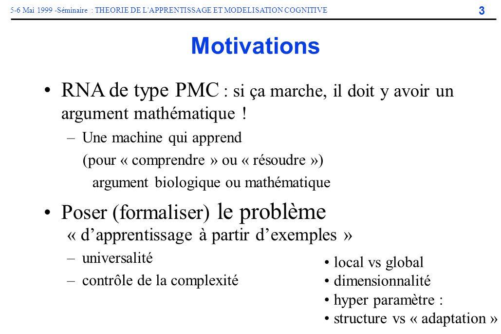 Motivations RNA de type PMC : si ça marche, il doit y avoir un argument mathématique ! Une machine qui apprend.
