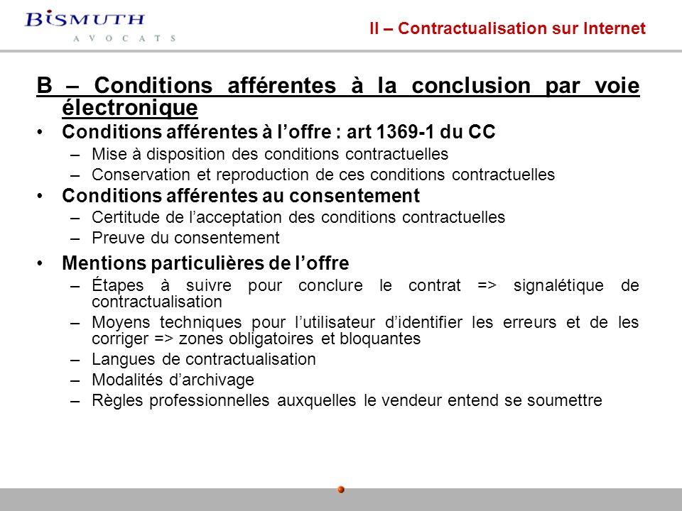 B – Conditions afférentes à la conclusion par voie électronique