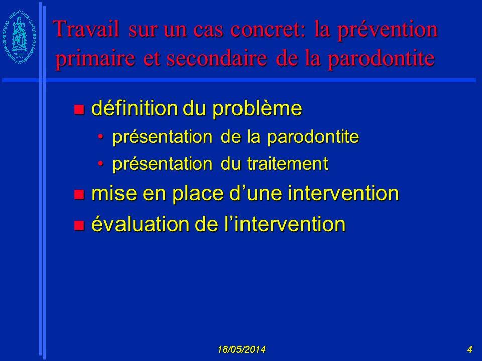 Travail sur un cas concret: la prévention primaire et secondaire de la parodontite