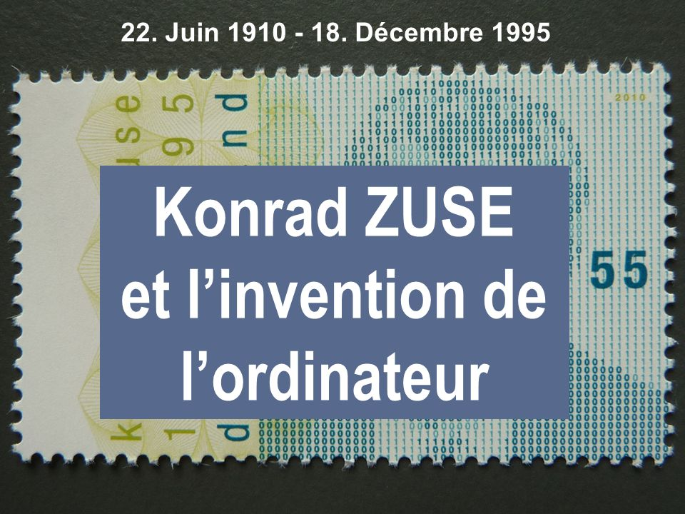Konrad ZUSE et l'invention de l'ordinateur