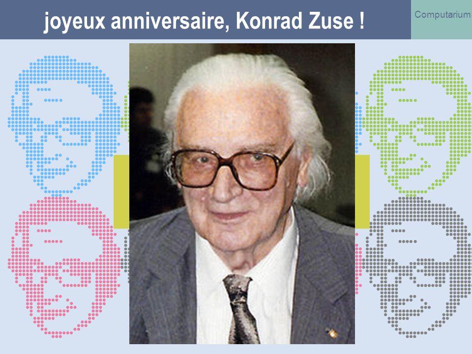 joyeux anniversaire, Konrad Zuse !