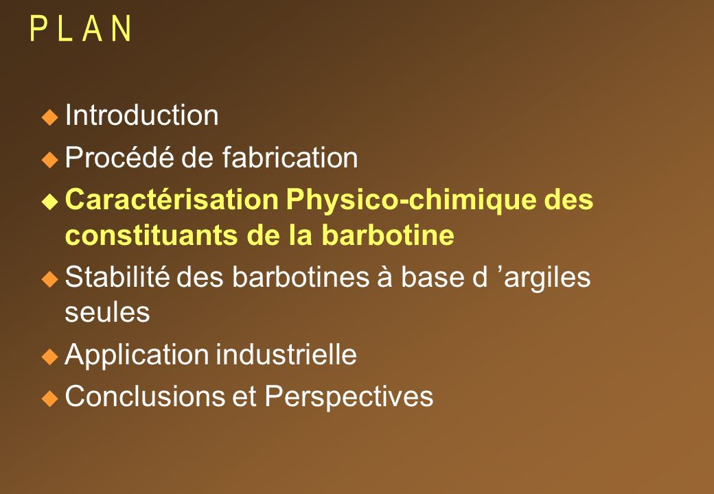 P L A N Introduction Procédé de fabrication