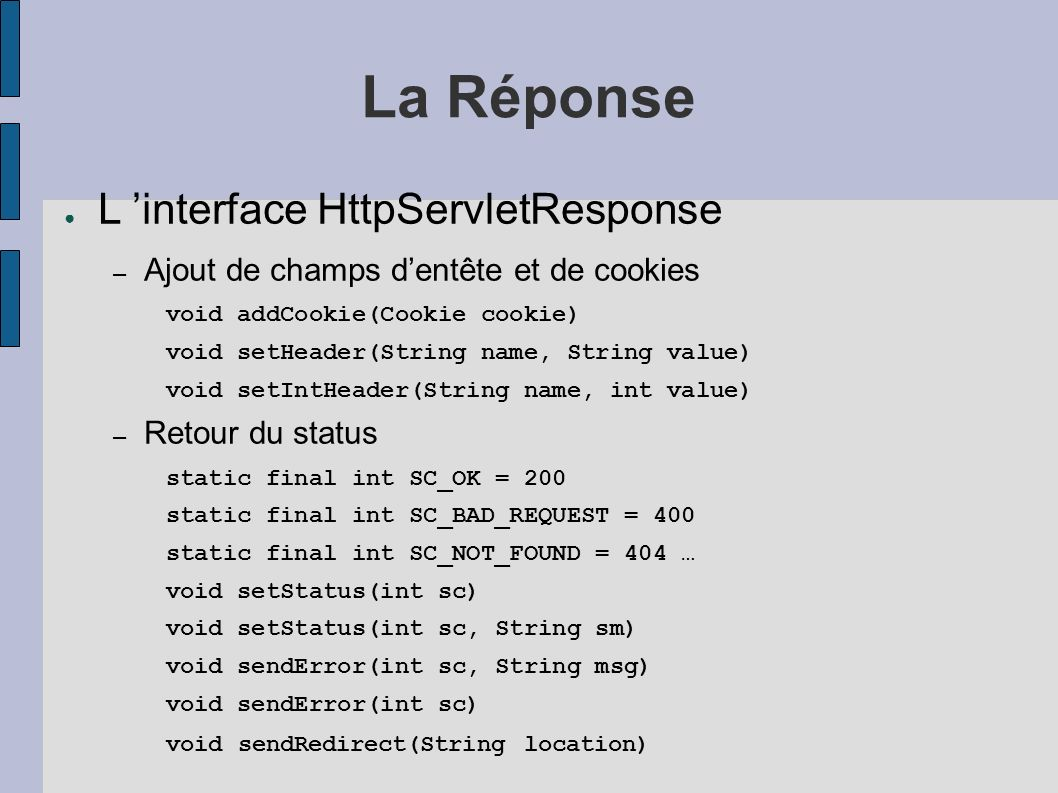 La Réponse L 'interface HttpServletResponse