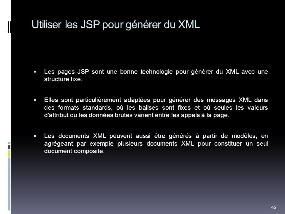 Utiliser les JSP pour générer du XML